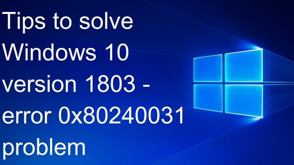 error code 0x80240031